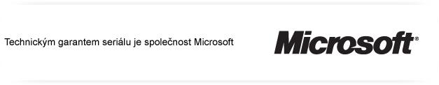Technickým garantem seriálu je společnost Microsoft