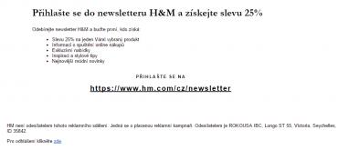 Má H&M zapotřebí si kupovat rozesílku spamu? Těžko říct, tiskové oddělení H&M ani po 4 dnech a upomínkách neodpovědělo.