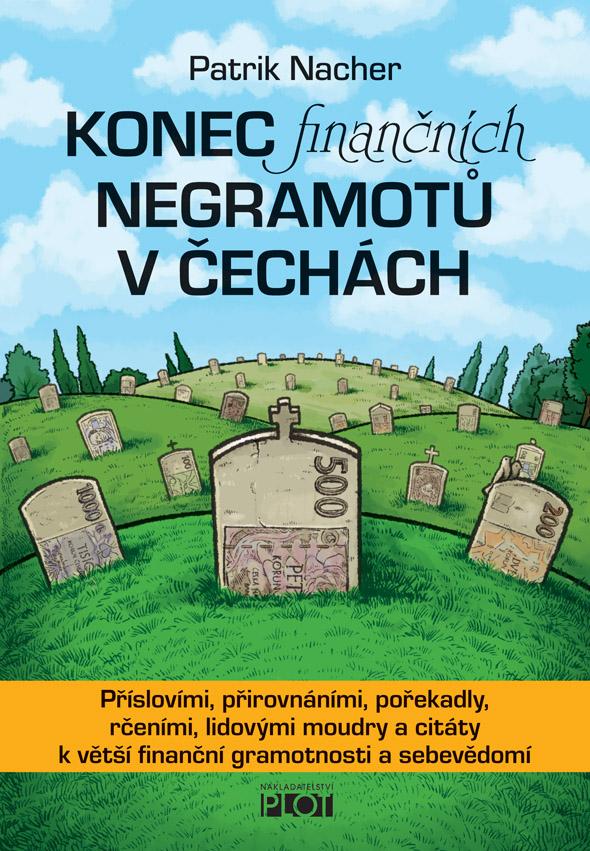 """Přední obálka knihy """"Konec finančních negramotů v Čechách"""" od Patrika Nachera."""
