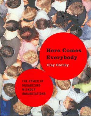 Clay Shirky kniha: Here Comes Everybody