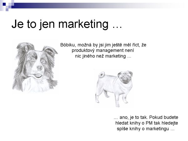Je to jen marketing ...
