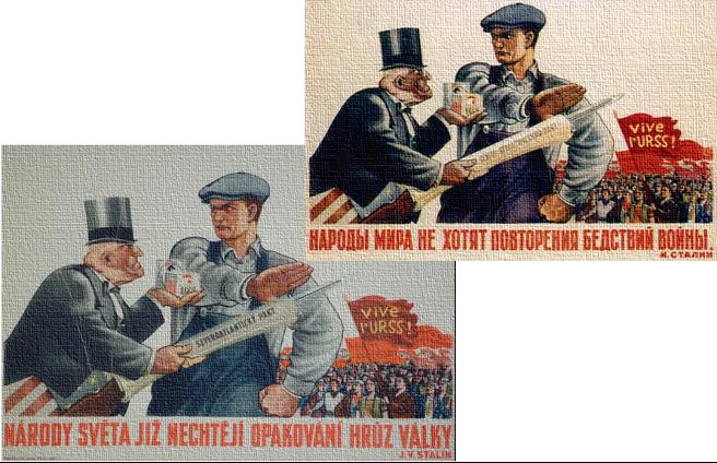 Původně sovětský propagandistický plakát z doby po druhé světové válce. Dělník odolává spotřebního luxusu nabízeného západním kapitalistou, který nabízí alianci NATO - dokument skrývající pušku s bajonetem.