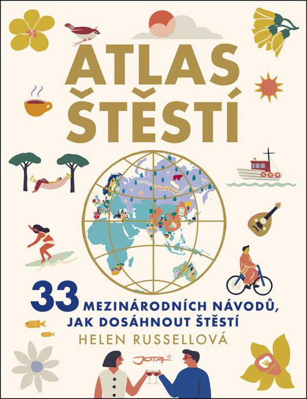 Helen Russellová: Atlas štěstí, 33 mezinárodních návodů, jak dosáhnout štěstí