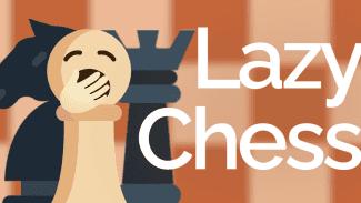 Lazy Chess