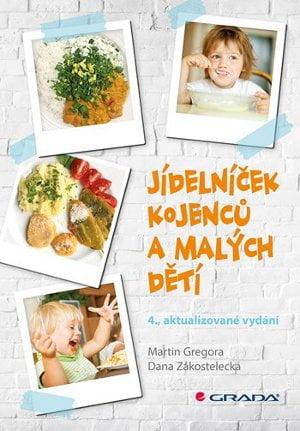 Knihu Jídelníček kojenců a malých dětí vydává Grada již ve 4. vydání