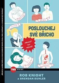 Ukázka z knihy: Rob Knight, Brendan Buhler: Poslouchej své břicho; vydává Noxi v sérii TED knihy