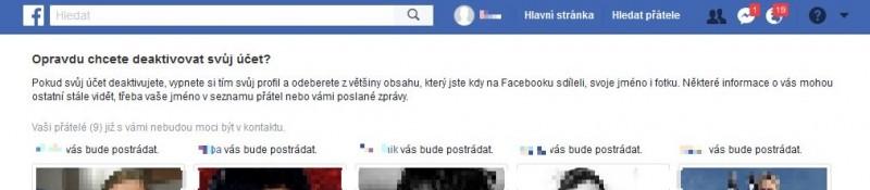 Facebook se vám samo sebou bude snažit deaktivaci účtu rozmluvit, a to tím, že vám připomene všechny vaše přátele, o které po deaktivaci účtu přijdete