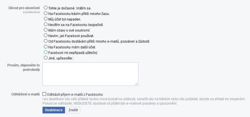 Nakonec se vás Facebook zeptá, proč chcete účet deaktivovat. Tlačítko pro vlastní deaktivaci účtu se nachází dole