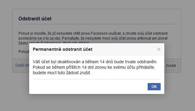 Pokud potvrdíte smazání účtu na Facebooku, máte ještě 14 dní na rozmyšlenou, během nichž je možné proces odstraňování účtu zrušit.