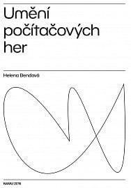 Kniha Umění počítačových her od Heleny Bendové