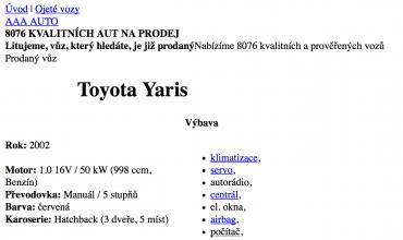 Po Yarisu se jen zaprášilo a prodal se během 24 hodin.