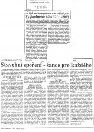 Zemědělské noviny informují o nízkých úrokových sazbách pro půjčky na bydlení (1992). Lidové noviny pak čtenářům vysvětlují, jak funguje stavební spoření (1993).