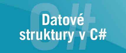 Datové struktury v C#