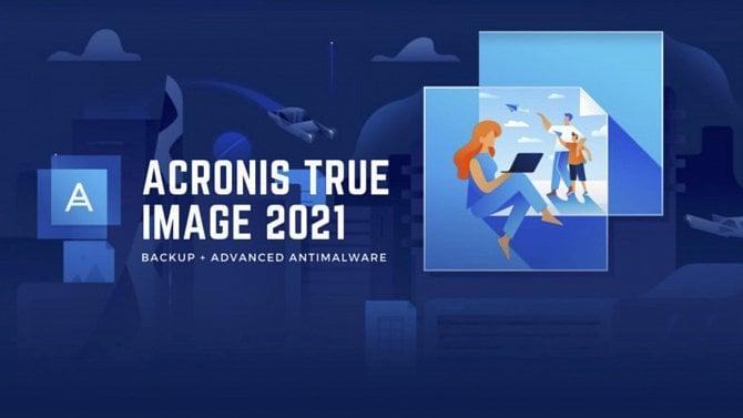Acronis True Image 2021: Ochrana počítače proti tomu nejhoršímu, co jej může postihnout