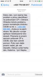 Po asi 6. hovoru na infolinku mi časem přišla SMS o potížích s identifikací na poštách.