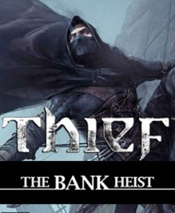 Thief The Bank Heist